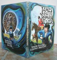 JAMES AND THE ROMAN SILVER. by  Antony.  Written and illustrated by Maitland.: MAITLAND - First Edition - from Roger Middleton (SKU: 34693)