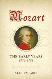 Mozart : the Early Years, 1756-1781