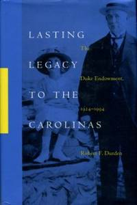 image of Lasting Legacy To The Carolinas: The Duke Endowment, 1924-1994