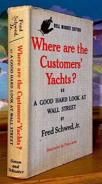Where are the Customers' Yachts? Or a Good Hard Look at Wall Street