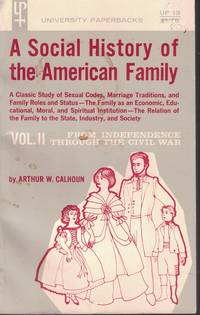 image of A Soical History Of The American Family Volume II 1776 To 1865 From  Independence through the Civil War