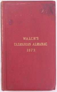 Walch's Tasmanian Almanac for 1877...  Fifteenth year of publication.