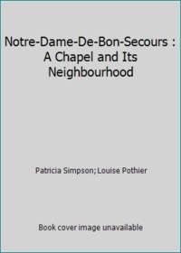 Notre-Dame-De-Bon-Secours : A Chapel and Its Neighbourhood