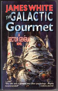 The Galactic Gourmet: A Sector General Novel by  James White - Paperback - First Mass Market Printing - 1997 - from Mirror Image Book (SKU: 040109201)