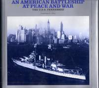 An American Battleship at Peace and War. The U.S.S. Tennessee