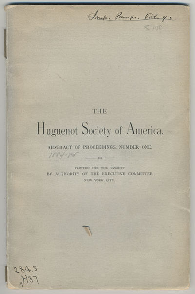 New York: Huguenot Society of America, 1884. 8vo. 56 pp.; illus. Contents include the objects of the...