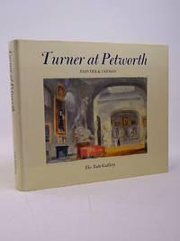 TURNER AT PETWORTH: PAINTER & PATRON