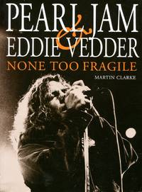 image of None too fragile: Pearl Jam and Eddie Vedder
