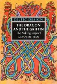 image of Celtic Design: The Dragon and the Griffin