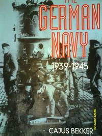 The German Navy 1939-1945 : by Cajus Bekker - Hardcover - 1997 - from R. E. Coomber  and Biblio.com