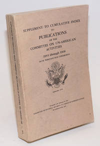 Supplement to the cumulative index to publications of the Committee on Un-American Activities; 1955-1968