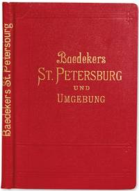 St. Petersburg und Umgebung . . . Zweite Auflage; Handbook for Travellers by  1801-1859  Karl [Ludwig Johannes] - Hardcover - Second Edition - 1913 - from Fine Editions Ltd and Biblio.co.uk