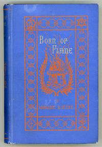 BORN OF FLAME: A ROSICRUCIAN STORY ..