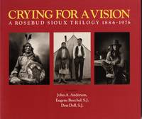 CRYING FOR A VISION: A ROSEBUD SIOUX TRILOGY, 1886-1976