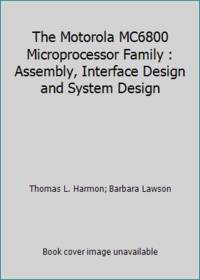 Interface Design Assembly Language The Motorola Mc68000 Microprocessor Family and System Design