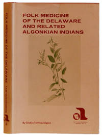 Folk Medicine of the Deleware and Related Algonkian Indians. Anthropological Series Number 3 by  Gladys Tantaquidgeon - First Edition - 1977 - from Arundel Books of Seattle and Biblio.com