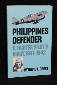 Philippines Defender; A Fighter Pilot's Diary, 1941-1942