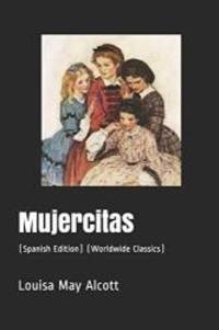 image of Mujercitas: (Spanish Edition) (Worldwide Classics) (Annotated)