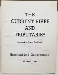 image of The Current River and Tributaries (Montauk to Lower Big Creek), Historical and Geographical