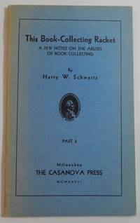 This Book-Collecting Racket; A Few Notes on the Abuses of Book Collecting. Part 3