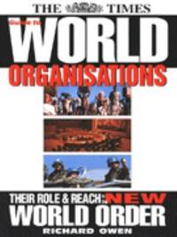 The Times guide to world organisations: Their role & reach in the new world order Times Books
