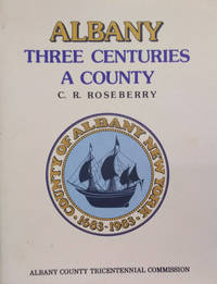 Albany:  Three Centuries a County