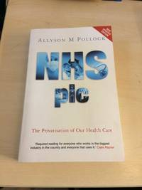 NHS plc. The Privatisation of Our Health Care