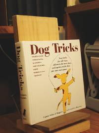Dog Tricks: New Tricks for Old Dogs, Old Tricks for New Dogs, and Ageless Tricks That Give Wise Men Paws by  Carol Lea  Arthur J.;Benjamin - Hardcover - 1996 - from Henniker Book Farm and Biblio.co.uk