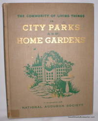image of The Community of Living Things; City Parks and Home Gardens