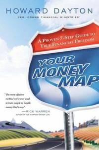 Your Money Map : Your Guide to True Financial Freedom by Howard Dayton - Hardcover - 2006 - from ThriftBooks and Biblio.com