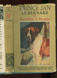 Prince Jan St Bernard by Forrestine C Hooker; Lynn Hunt (Illustrator) - First edition thus - 1934 - from The Book Shed (SKU: 997210)