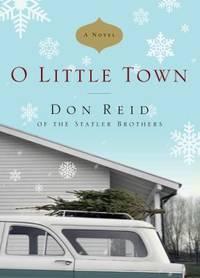 O Little Town : A Novel