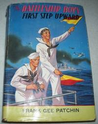 The Battleship Boys First Step Upward or Winning Their Grades as Petty Officers by Frank Gee Patchin - Hardcover - 1911 - from Easy Chair Books (SKU: 138814)