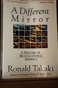 A Different Mirror  A History of Multicultural America