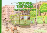 Trevor the Tram: And the Little Boys by  John Smithers - Paperback - 1st Edition - 2015 - from Train World Pty Ltd (SKU: TTB)