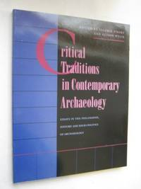 Critical Traditions in Contemporary Archaeology: Essays in the Philosophy, History, and Socio-Politics of Archaeology by  Alison Wylie - Paperback - from World of Books Ltd (SKU: GOR004034465)