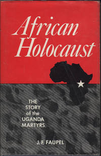 image of AFRICAN HOLOCAUST:  The Story of the Uganda Martyrs.
