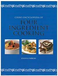 The Cooks Encylopedia of Four Ingredient Cooking Edition: Reprint