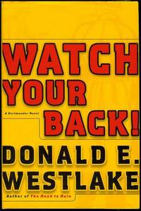 Watch Your Back! by  Donald E Westlake - Signed First Edition - 2005 - from Bookmarc's and Biblio.com