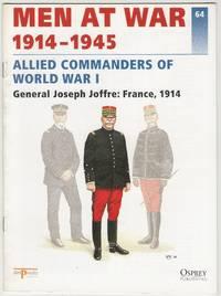 image of Men at War 1914-1945 64: Allied Commanders of World War I: General Joseph Joffre: France, 1914