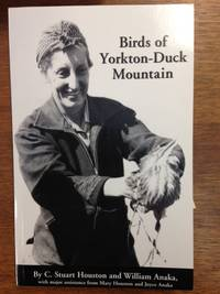 The Birds of Yorkton-Duck Mountain (Publisher series: Special Publications of the Saskatchewan Natural History Society.)