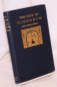 image of The Fate of Iciodorum Being the Story of a City made Rich by Taxation