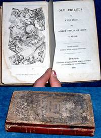 OLD FRIENDS IN A NEW DRESS; or, Select Fables of Aesop, in Verse. Third Edition: to which is added a second part