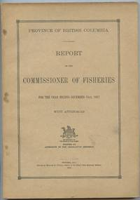 image of Province of British Columbia Report of the Commissioner of Fisheries For the Year Ending December 31st, 1917 With Appendices
