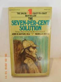 The Seven-Per-Cent Solution Being a Reprint from the Reminiscences of John  H. Watson, M. D. by  Nicholas Meyer - Paperback - 1975 - from Hammonds Books  and Biblio.com