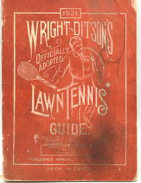 [TENNIS] THE WRIGHT AND DITSON OFFICIALLY ADOPTED LAWN TENNIS GUIDE FOR NINETEEN THIRTY-ONE (1931)