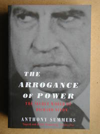 image of The Arrogance of Power: The Secret World of Richard Nixon.