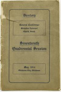 DIRECTORY: GENERAL CONFERENCE METHODIST EPISCOPAL CHURCH, SOUTH; SEVENTEENTH QUADRENNIAL SESSION