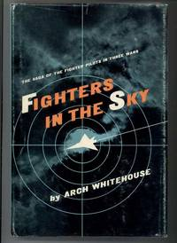 FIGHTERS IN THE SKY The Saga of the FIghter Pilots in Three Wars