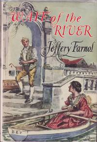Waif of the River by  Jeffery Farnol - First Edition - from Grant Thiessen / BookIT Inc. and Biblio.com